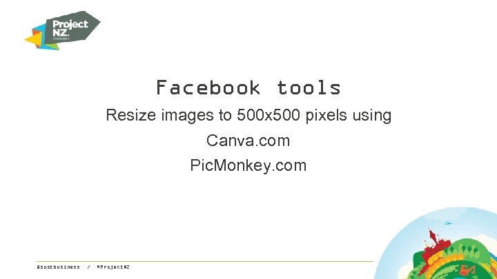 Facebook tools Resize images to 500 x 500 pixels using Canva. com Pic. Monkey.