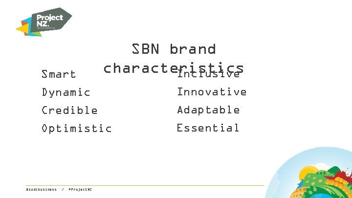 Smart SBN brand characteristics Inclusive Dynamic Innovative Credible Adaptable Optimistic Essential @sustbusiness / #Project.