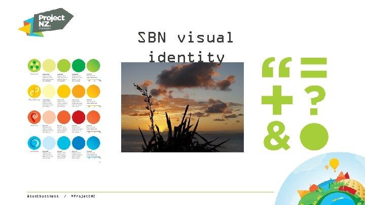SBN visual identity @sustbusiness / #Project. NZ