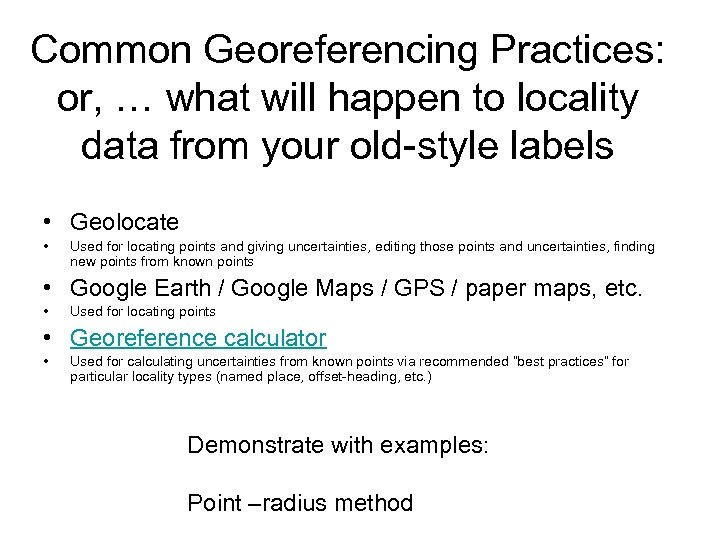 Common Georeferencing Practices: or, … what will happen to locality data from your old-style