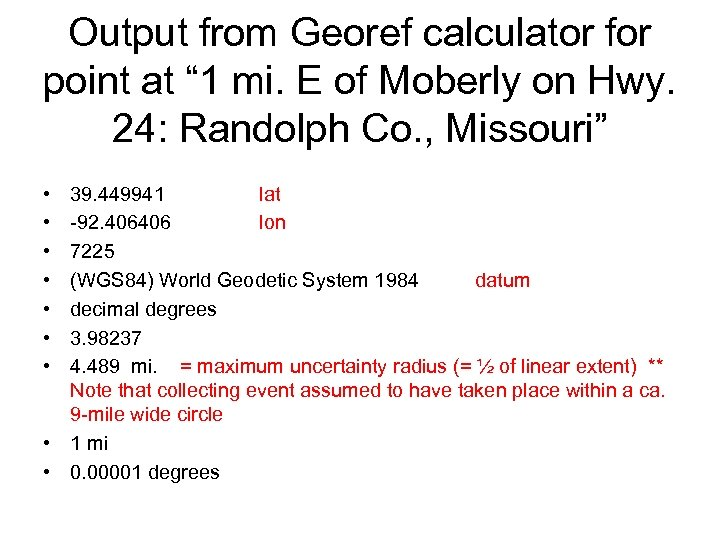 "Output from Georef calculator for point at "" 1 mi. E of Moberly on"
