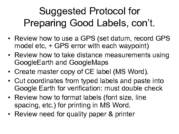 Suggested Protocol for Preparing Good Labels, con't. • Review how to use a GPS