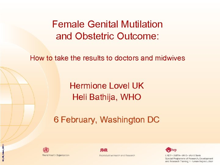 Female Genital Mutilation and Obstetric Outcome: How to take the results to doctors and