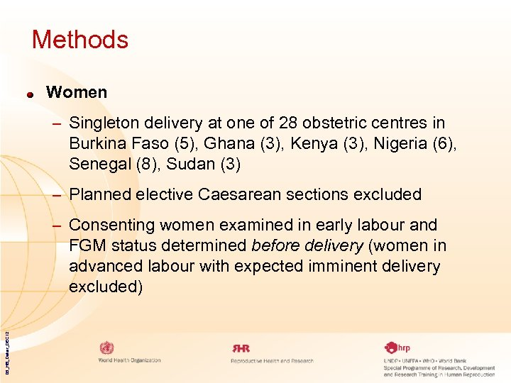 Methods Women – Singleton delivery at one of 28 obstetric centres in Burkina Faso