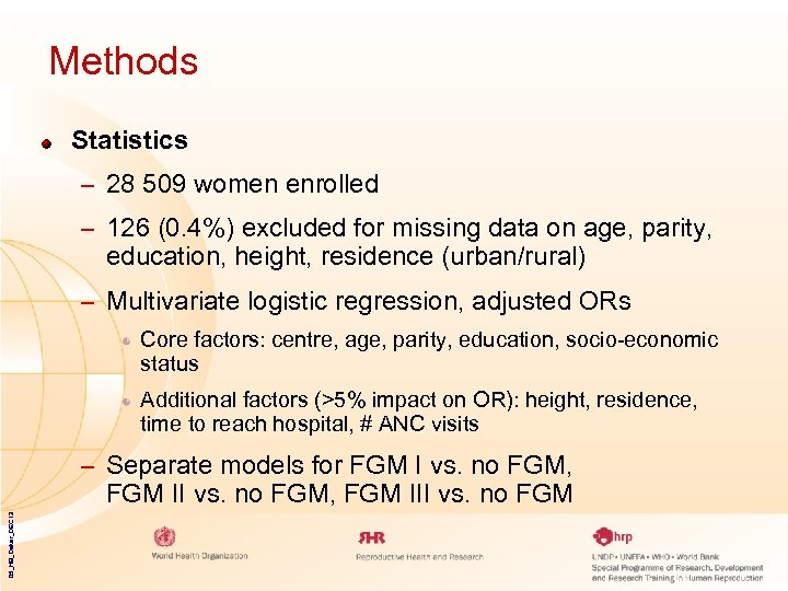 Methods Statistics – 28 509 women enrolled – 126 (0. 4%) excluded for missing