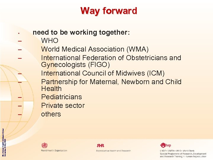 Way forward • – – – 06_Women Health Ministers Dinner November 8 06_HB 23
