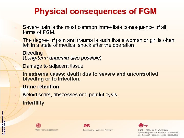 Physical consequences of FGM • • • Severe pain is the most common immediate