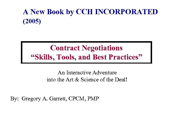 "A New Book by CCH INCORPORATED (2005) Contract Negotiations. ""Skills, Tools, and Best"