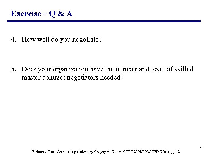 Exercise – Q & A 4. How well do you negotiate? 5. Does your