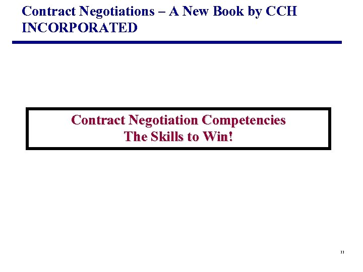 Contract Negotiations – A New Book by CCH INCORPORATED Contract Negotiation Competencies The Skills