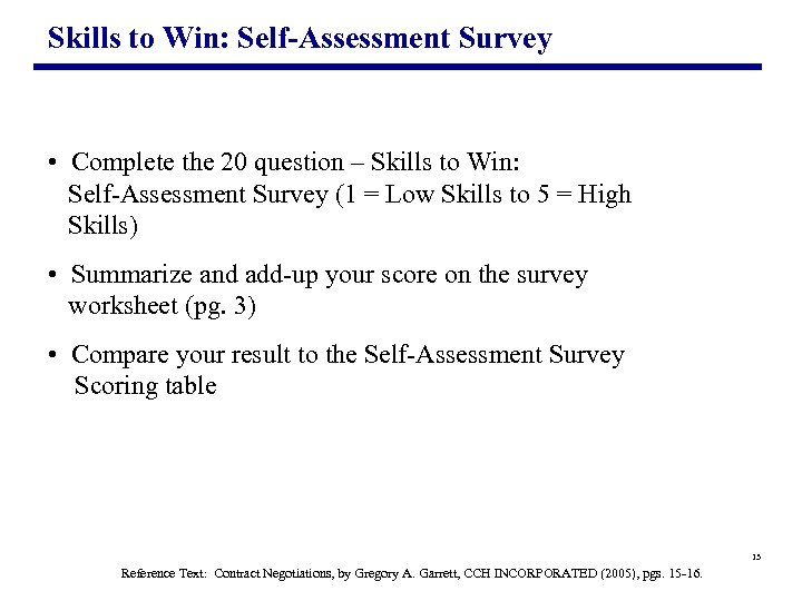 Skills to Win: Self-Assessment Survey • Complete the 20 question – Skills to Win:
