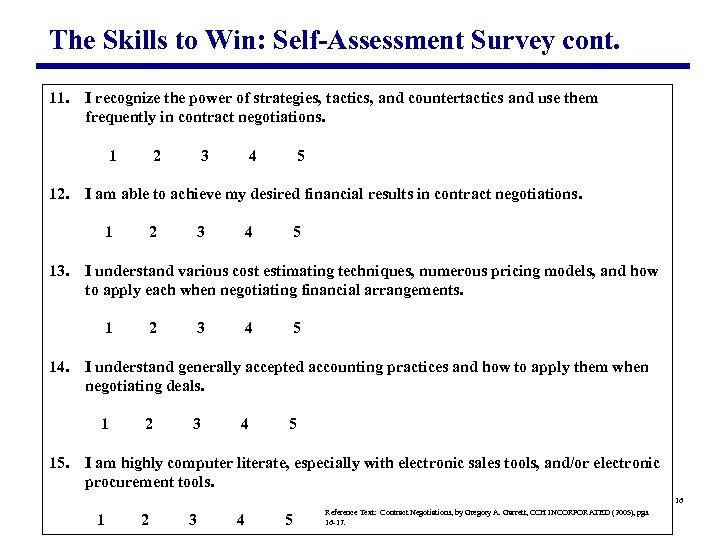The Skills to Win: Self-Assessment Survey cont. 11. I recognize the power of strategies,