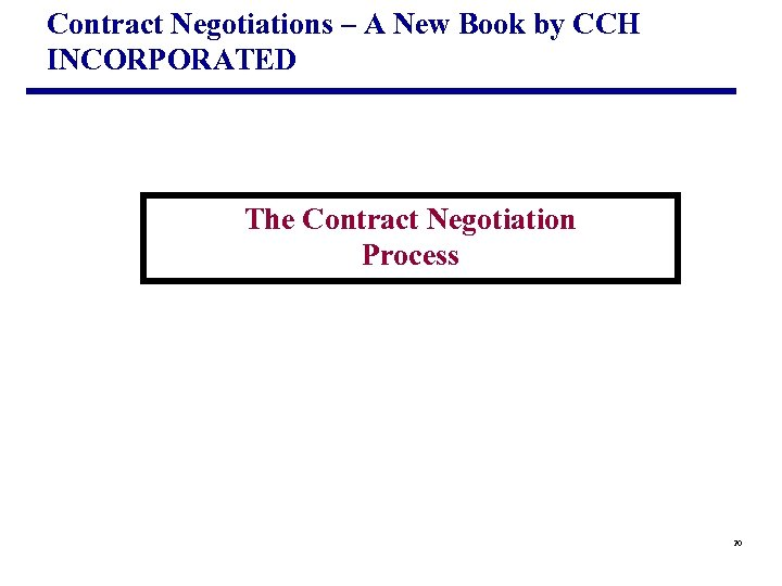 Contract Negotiations – A New Book by CCH INCORPORATED The Contract Negotiation Process 20