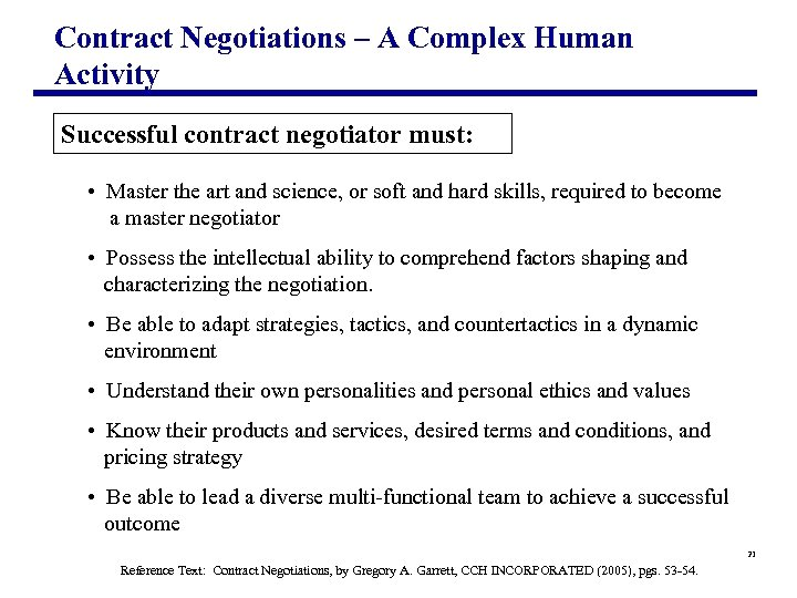 Contract Negotiations – A Complex Human Activity Successful contract negotiator must: • Master the