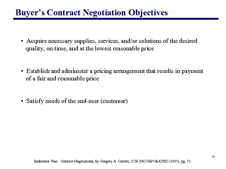 Buyer's Contract Negotiation Objectives • Acquire necessary supplies, services, and/or solutions of the desired