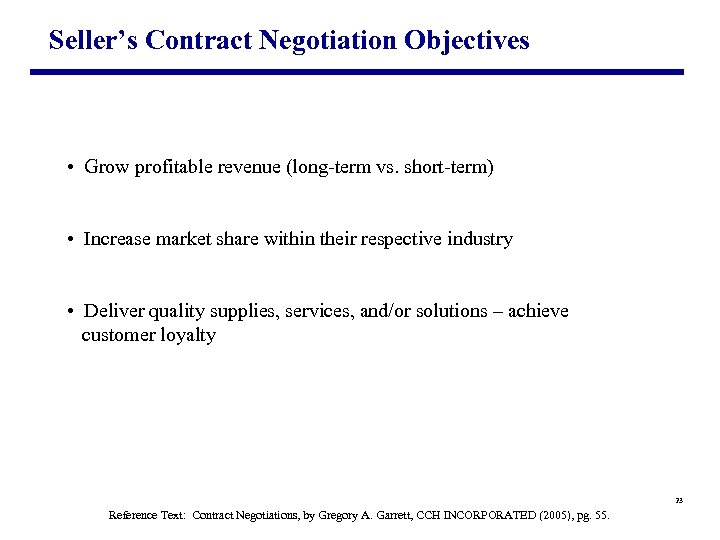 Seller's Contract Negotiation Objectives • Grow profitable revenue (long-term vs. short-term) • Increase market