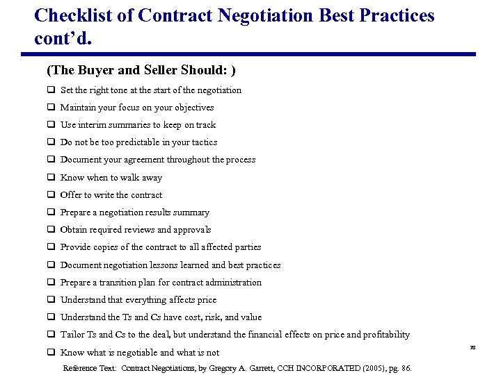 Checklist of Contract Negotiation Best Practices cont'd. (The Buyer and Seller Should: ) q