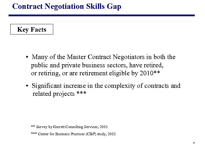 Contract Negotiation Skills Gap Key Facts • Many of the Master Contract Negotiators in