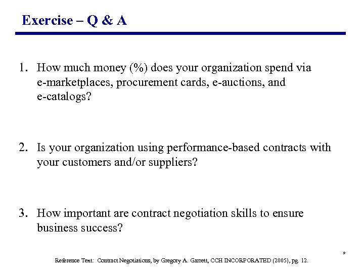 Exercise – Q & A 1. How much money (%) does your organization spend