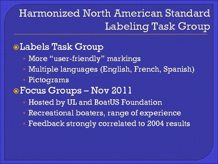 """Harmonized North American Standard Labeling Task Group Labels Task Group • More """"user-friendly"""" markings"""