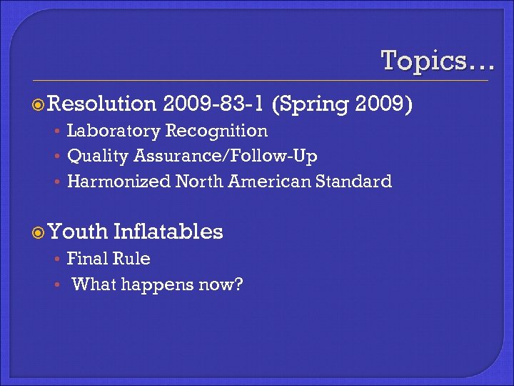 Topics… Resolution 2009 -83 -1 (Spring 2009) • Laboratory Recognition • Quality Assurance/Follow-Up •