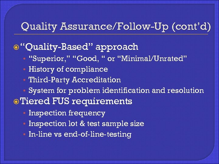 """Quality Assurance/Follow-Up (cont'd) """"Quality-Based"""" • • approach """"Superior, """" """"Good, """" or """"Minimal/Unrated"""" History"""