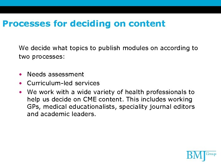 Processes for deciding on content We decide what topics to publish modules on according