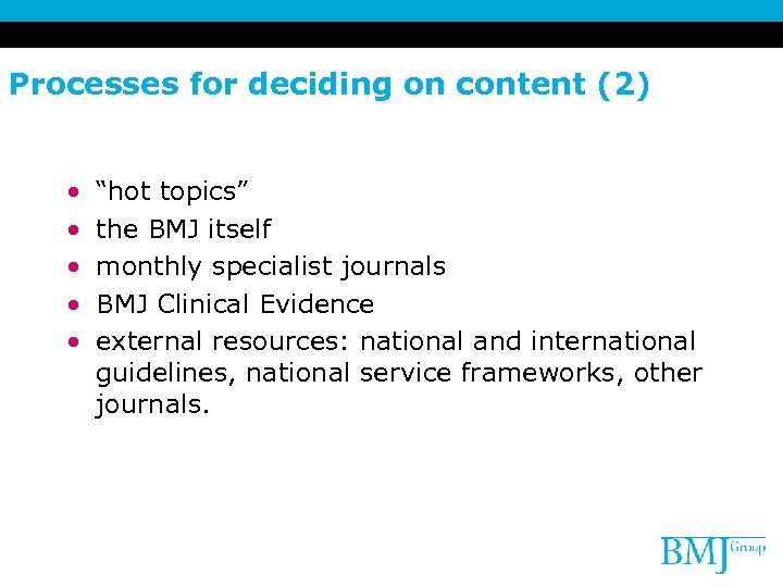"""Processes for deciding on content (2) • • • """"hot topics"""" the BMJ itself"""