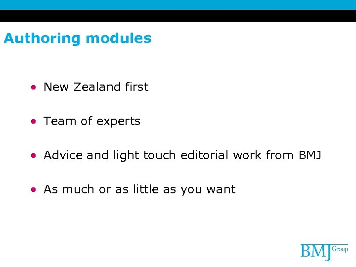 Authoring modules • New Zealand first • Team of experts • Advice and light