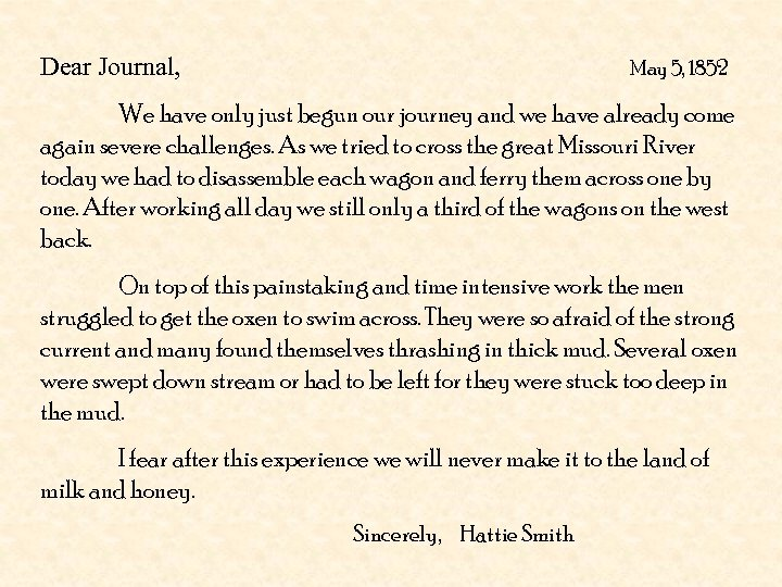 Dear Journal, May 5, 1852 We have only just begun our journey and we