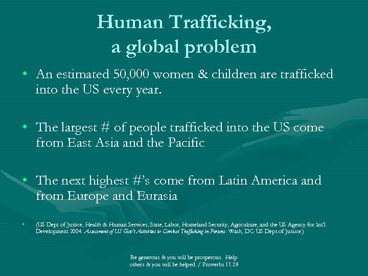 Human Trafficking, a global problem • An estimated 50, 000 women & children are