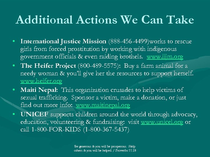 Additional Actions We Can Take • International Justice Mission (888 -456 -4499)works to rescue