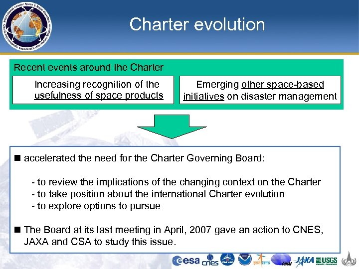 Charter evolution Recent events around the Charter Increasing recognition of the usefulness of space