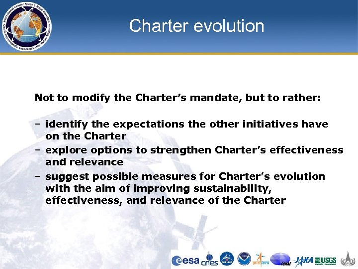 Charter evolution Not to modify the Charter's mandate, but to rather: – identify the