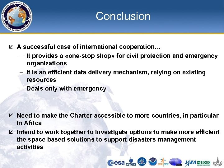 Conclusion å A successful case of international cooperation… – It provides a «one-stop shop»