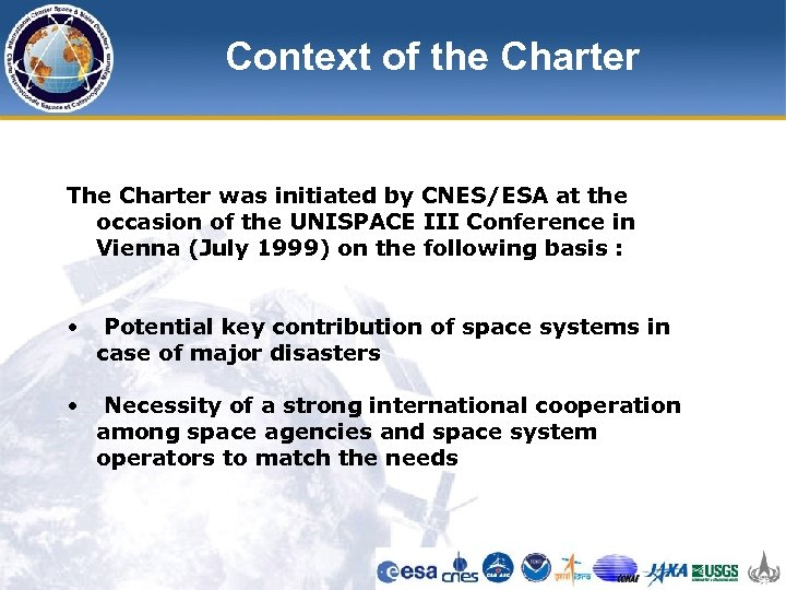Context of the Charter The Charter was initiated by CNES/ESA at the occasion of
