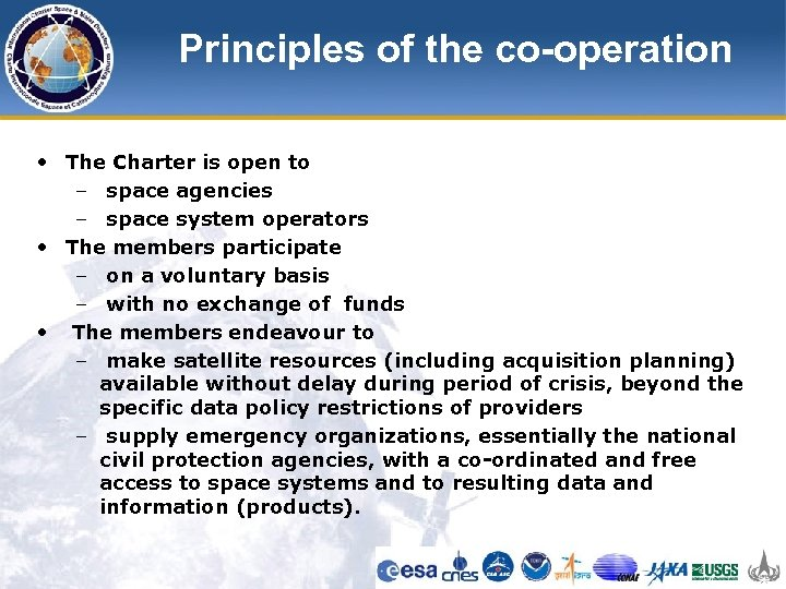 Principles of the co-operation • The Charter is open to – space agencies –