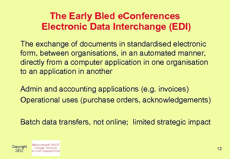 The Early Bled e. Conferences Electronic Data Interchange (EDI) The exchange of documents in
