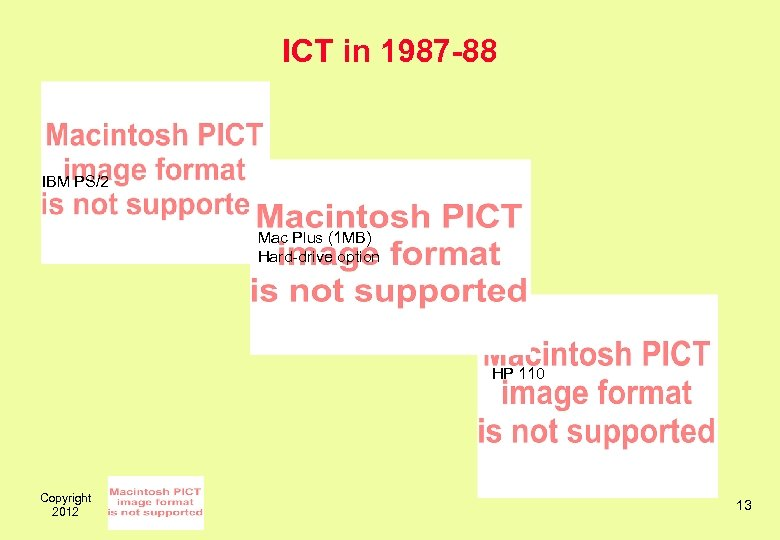 ICT in 1987 -88 IBM PS/2 Mac Plus (1 MB) Hard-drive option HP 110