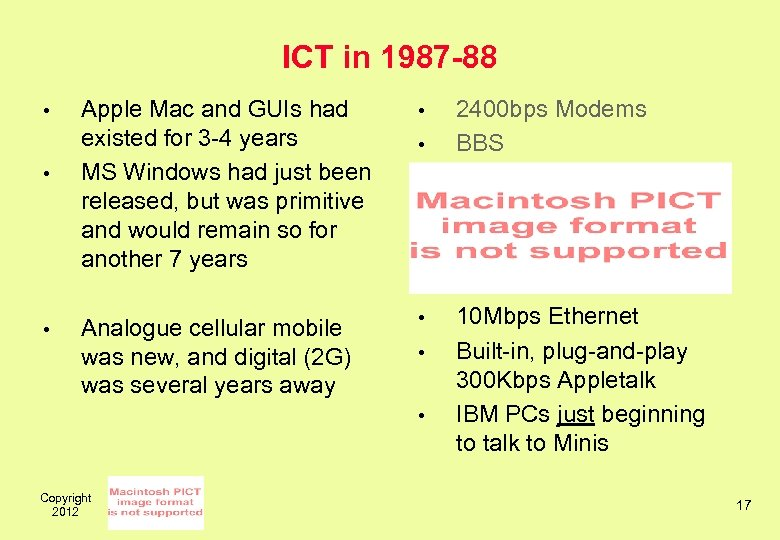 ICT in 1987 -88 • • • Apple Mac and GUIs had existed for