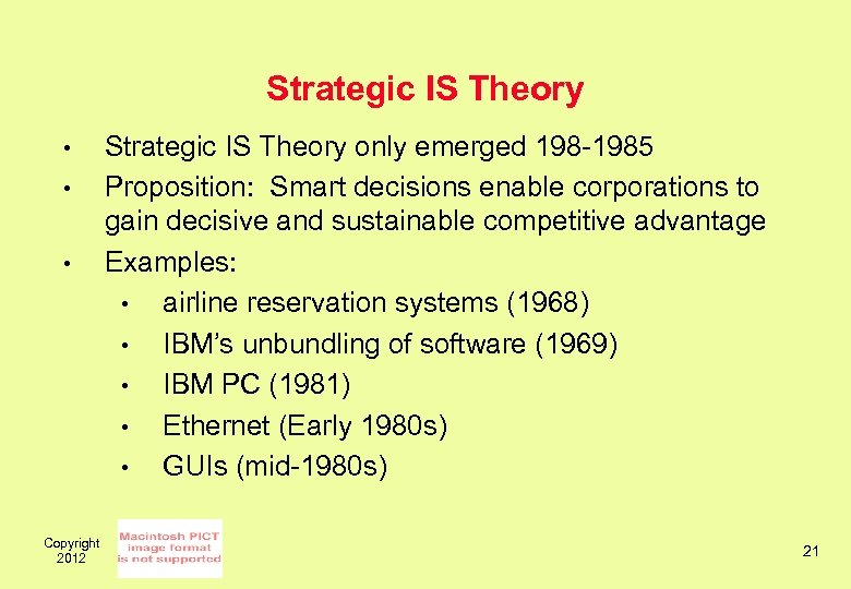Strategic IS Theory • • • Copyright 2012 Strategic IS Theory only emerged 198