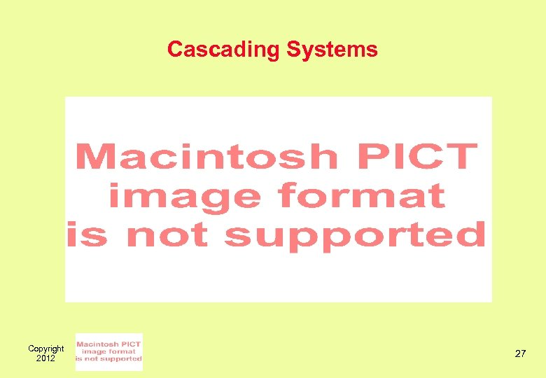 Cascading Systems Copyright 2012 27