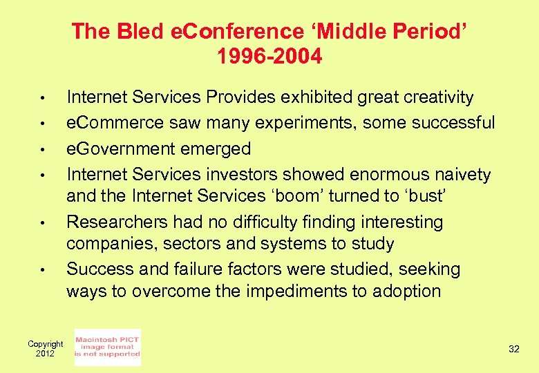 The Bled e. Conference 'Middle Period' 1996 -2004 • • • Copyright 2012 Internet