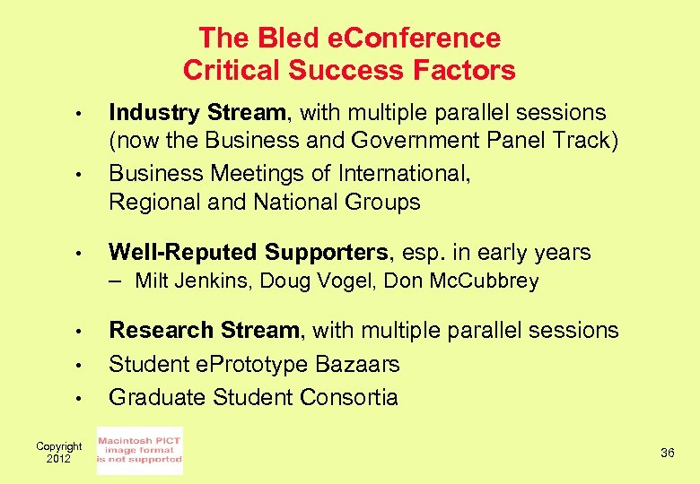 The Bled e. Conference Critical Success Factors • • Industry Stream, with multiple parallel