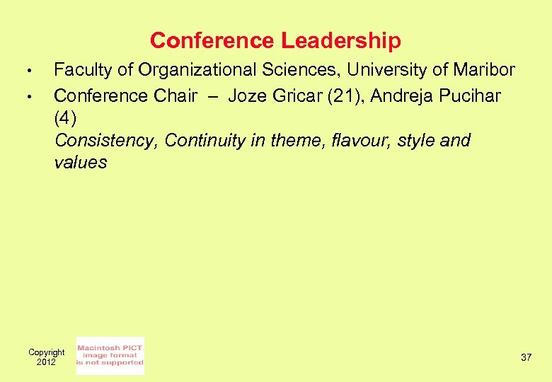 Conference Leadership • • Faculty of Organizational Sciences, University of Maribor Conference Chair –