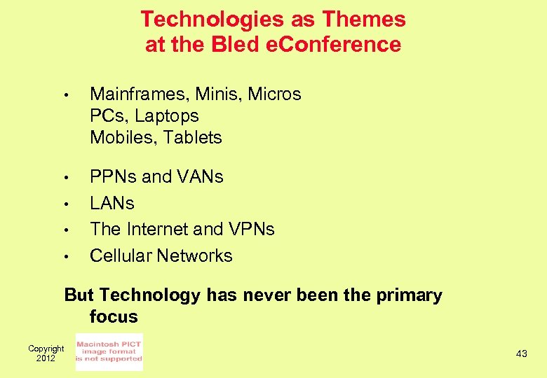 Technologies as Themes at the Bled e. Conference • Mainframes, Minis, Micros PCs, Laptops