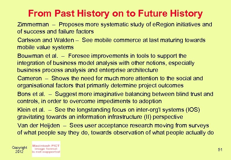 From Past History on to Future History Zimmerman – Proposes more systematic study of
