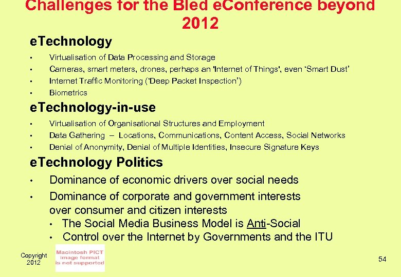 Challenges for the Bled e. Conference beyond 2012 e. Technology • • Virtualisation of