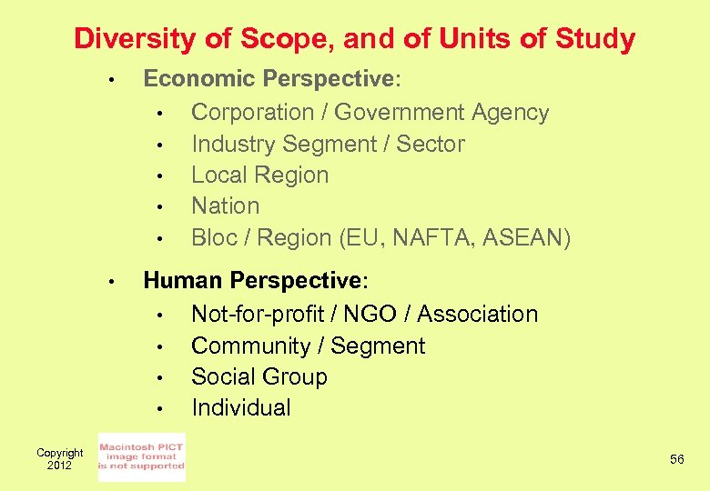 Diversity of Scope, and of Units of Study • • Copyright 2012 Economic Perspective: