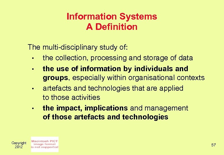 Information Systems A Definition The multi-disciplinary study of: • the collection, processing and storage